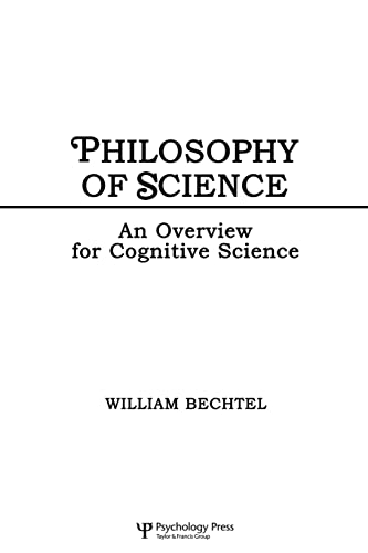 Philosophy of Science an Overview for Cognitive Science: Bechtel William