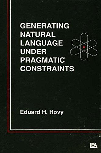 9780805802498: Generating Natural Language Under Pragmatic Constraints