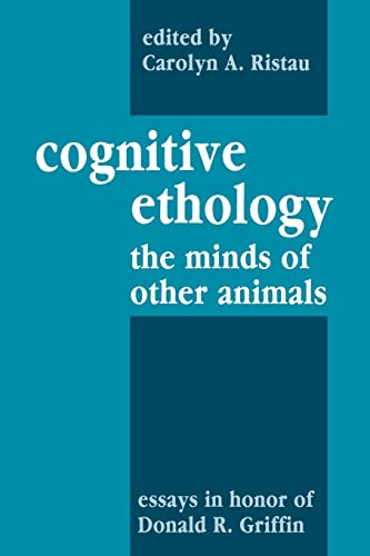 9780805802528: Cognitive Ethology: Essays in Honor of Donald R. Griffin (Comparative Cognition and Neuroscience Series)