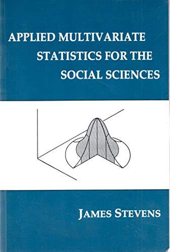 Applied Multivariate Statistics for the Social Sciences: James Stevens