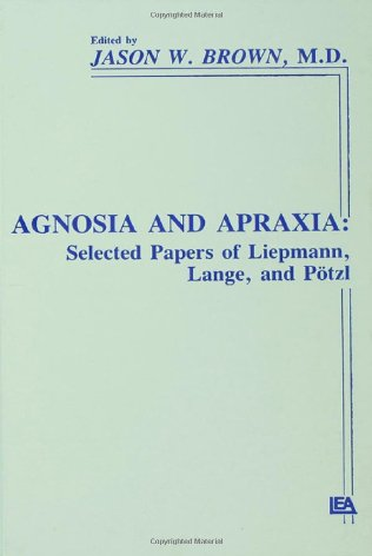 Agnosia and Apraxia: BROWN, JASON W.