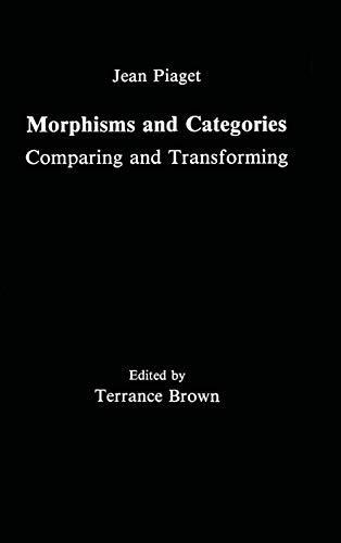 9780805803006: Morphisms and Categories: Comparing and Transforming