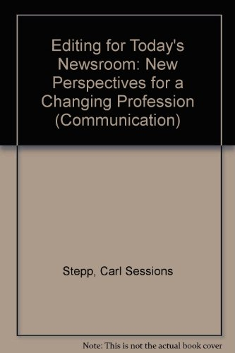 9780805803259: Editing for Today's Newsroom: New Perspectives for a Changing Profession (Routledge Communication Series)