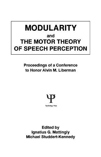 9780805803310: Modularity and the Motor theory of Speech Perception: Proceedings of A Conference To Honor Alvin M. Liberman