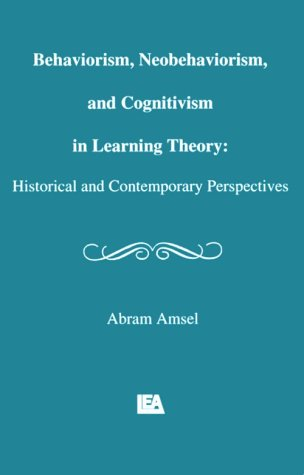9780805803327: Behaviorism, Neobehaviorism, and Cognitivism in Learning Theory: Historical and Contemporary Perspectives (Distinguished Lecture Series)