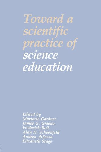 Toward a Scientific Practice of Science Education: Editor-Marjorie Gardner; Editor-James