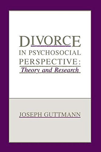 Divorce in Psychosocial Perspective: Theory and Research: Joseph Guttmann