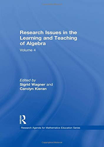 9780805803549: Research Issues in the Learning and Teaching of Algebra: the Research Agenda for Mathematics Education, Volume 4 (Research Agenda for Mathematics Education Series)