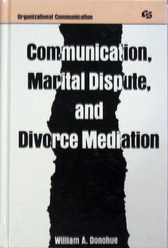 9780805803877: Communication, Marital Dispute, and Divorce Mediation (Routledge Communication Series)