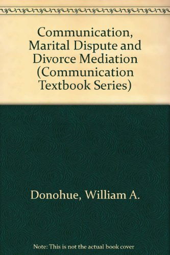 9780805803884: Communication, Marital Dispute and Divorce Mediation (Communication Textbook Series)