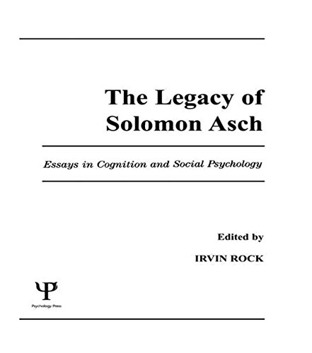 The Legacy of Solomon Asch: Essays in: Rock, I (Ed.)
