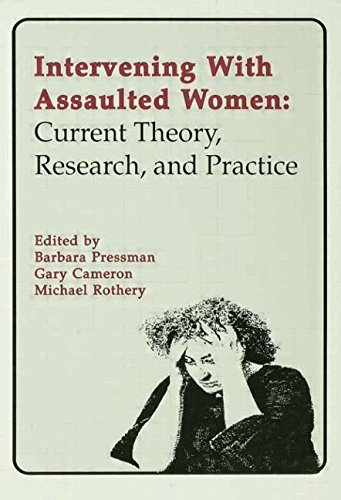 Intervening With Assaulted Women: Current Theory, Research, and Practice: Barbara Pressman