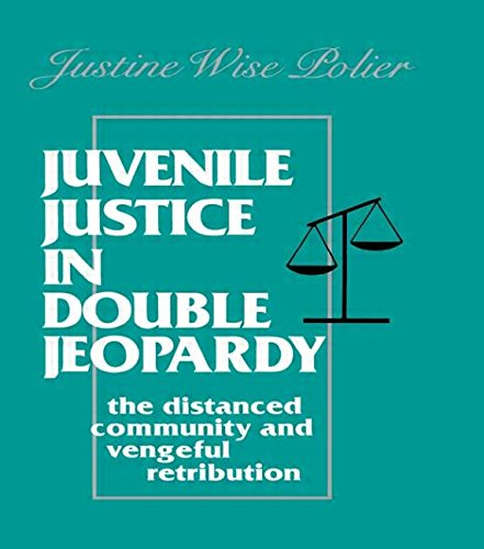 9780805804621: Juvenile Justice in Double Jeopardy: The Distanced Community and Vengeful Retribution
