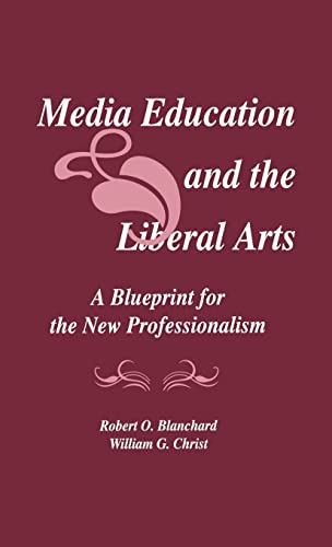 Media education and the liberal arts by blanchard robert o and media education and the liberal arts blanchard robert o and christ william malvernweather Image collections