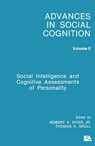 9780805805000: Social Intelligence and Cognitive Assessments of Personality: Advances in Social Cognition, Volume II (Advances in Social Cognition Series)