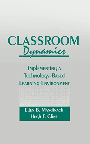 9780805805550: Classroom Dynamics: Implementing a Technology-Based Learning Environment