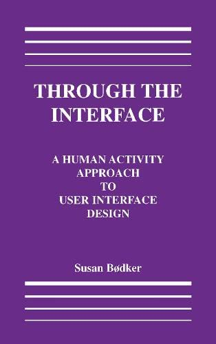 9780805805703: Through the Interface: A Human Activity Approach To User Interface Design