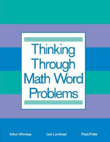 Thinking Through Math Word Problems: Strategies for Intermediate Elementary School Students (0805806032) by Whimbey, Art; Lochhead, Jack; Potter, Paula B.; Whimbey, Arthur