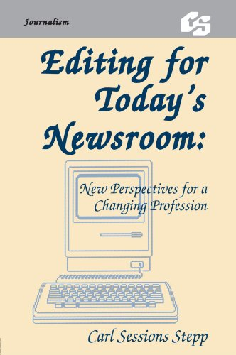 9780805806182: Editing for Today's Newsroom: New Perspectives for a Changing Profession (Routledge Communication Series)