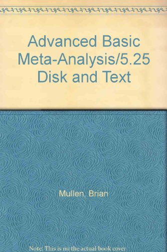 9780805806311: Advanced Basic Meta-Analysis/5.25 Disk and Text