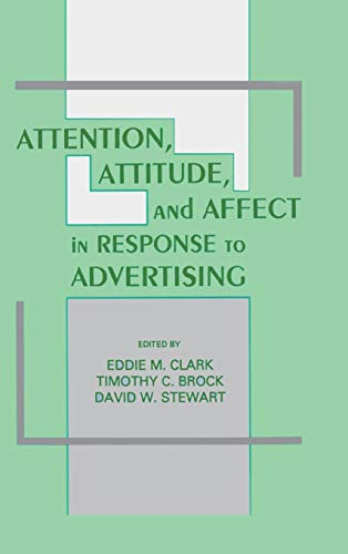 9780805807561: Attention, Attitude, and Affect in Response To Advertising (Advertising and Consumer Psychology)