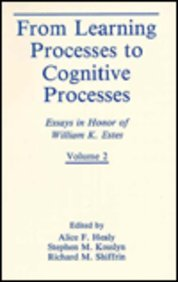 9780805807608: From Learning Processes to Cognitive Processes: Essays in Honor of William K. Estes, Volume II (T.C. Schneirla Conference Series)