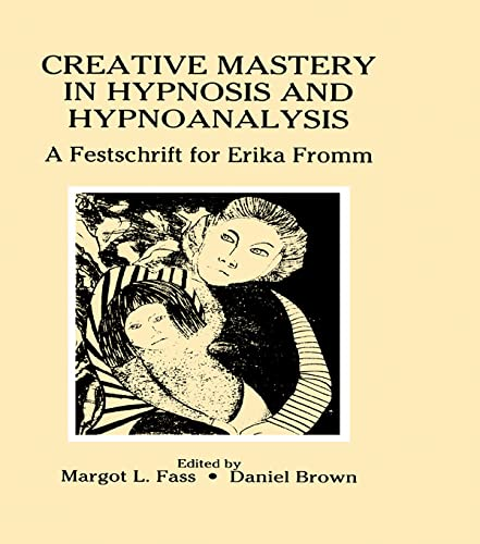 9780805808322: Creative Mastery in Hypnosis and Hypnoanalysis: A Festschrift for Erika Fromm