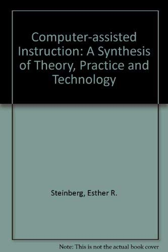 9780805808650: Computer-assisted Instruction: A Synthesis of Theory, Practice, and Technology