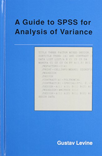 A Guide to Spss for Analysis of Variance: Levine, Gustav