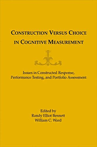 9780805809640: Construction Versus Choice in Cognitive Measurement: Issues in Constructed Response, Performance Testing, and Portfolio Assessment
