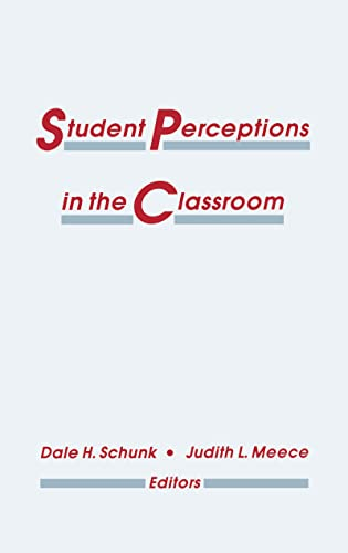 Student Perceptions in the Classroom: Dale H. Schunk,
