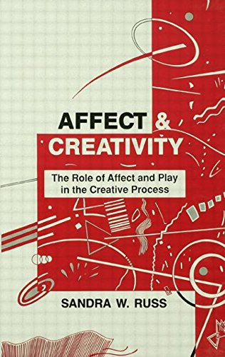 Affect and Creativity: The Role of Affect and Play in the Creative Process.: Walker Russ,Sandra.