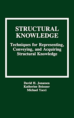 Structural Knowledge: Techniques for Representing, Conveying, and: David H. Jonassen;