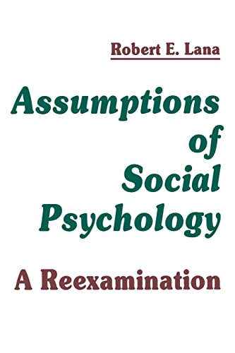 Assumptions of Social Psychology: A Reexamination