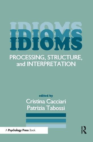 9780805810387: Idioms: Processing, Structure, and Interpretation