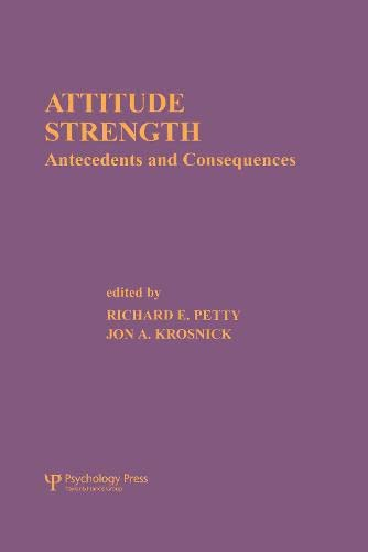 9780805810868: Attitude Strength: Antecedents and Consequences (Ohio State University Series on Attitudes and Persuasion, Vol 4)