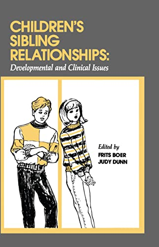 Children's Sibling Relationships: Developmental and Clinical Issues: Boer, Frits and Judy Dunn...
