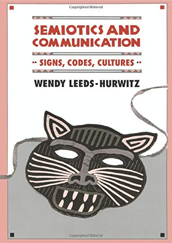 9780805811407: Semiotics and Communication: Signs, Codes, Cultures (Routledge Communication Series)