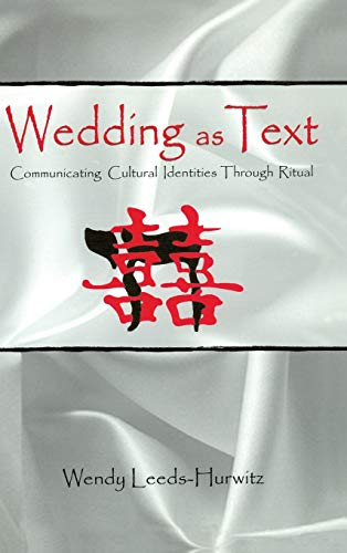 9780805811414: Wedding as Text: Communicating Cultural Identities Through Ritual (Routledge Communication Series)