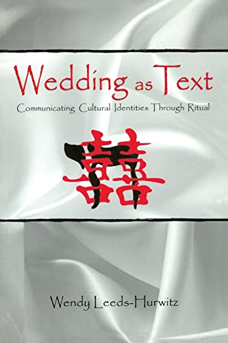 9780805811421: Wedding as Text: Communicating Cultural Identities Through Ritual (Routledge Communication Series)
