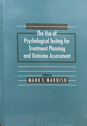 9780805811629: The Use of Psychological Testing for Treatment Planning and Outcomes Assessment