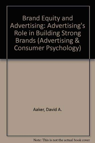 9780805812831: Brand Equity & Advertising: Advertising's Role in Building Strong Brands (Advertising and Consumer Psychology)