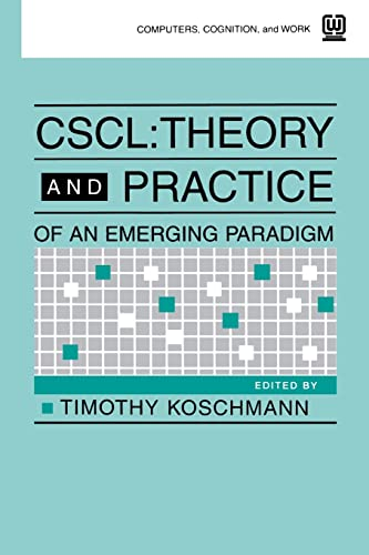 9780805813463: Cscl: Theory and Practice of An Emerging Paradigm (Computers, Cognition, and Work)