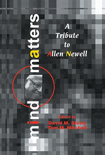 9780805813630: Mind Matters: A Tribute To Allen Newell (Carnegie Mellon Symposia on Cognition Series)