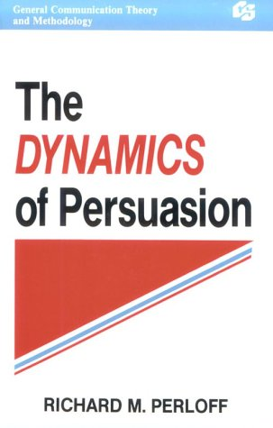 9780805813777: The Dynamics of Persuasion: Communication and Attitudes in the 21st Century (Communication Textbook)