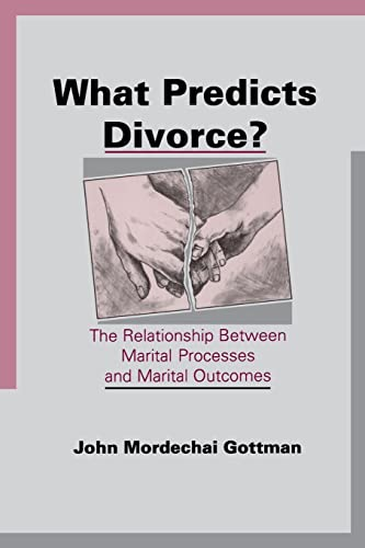 9780805814026: What Predicts Divorce?: The Relationship Between Marital Processes and Marital Outcomes