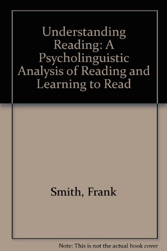9780805814194: Understanding Reading: A Psycholinguistic Analysis of Reading and Learning To Read