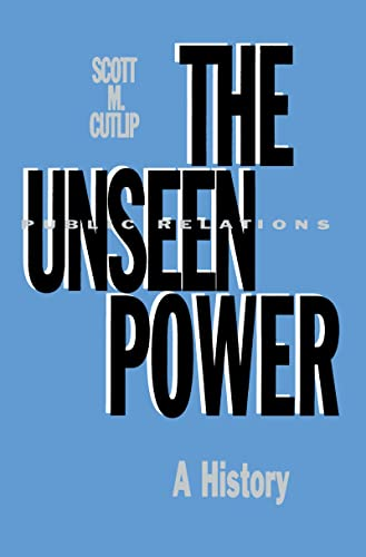 9780805814644: The Unseen Power: Public Relations: A History (Routledge Communication Series)