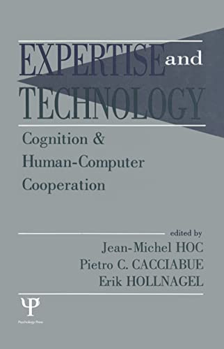 9780805815115: Expertise and Technology: Cognition & Human-computer Cooperation (Expertise: Research and Applications Series)