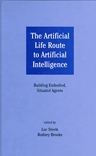 9780805815184: The Artificial Life Route To Artificial Intelligence: Building Embodied, Situated Agents